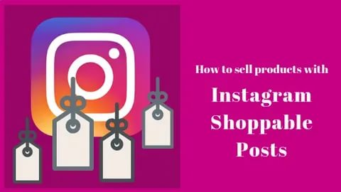 How to make money with Instagram Shoppable Posts?